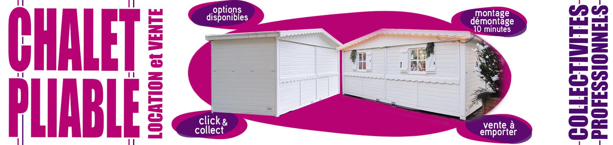 Chalets pliables intérieur extérieur en location et à la vente